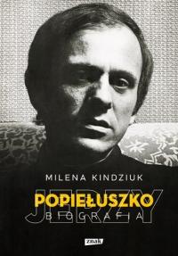 Jerzy Popiełuszko. Biografia - Milena Kindziuk  | mała okładka