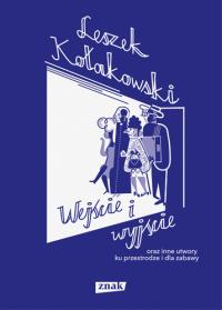 Wejście i wyjście oraz inne utwory ku przestrodze i dla zabawy - Leszek Kołakowski | mała okładka