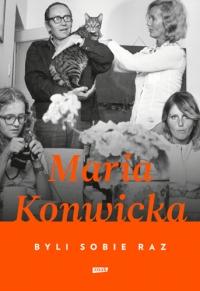 Byli sobie raz - Maria Konwicka  | mała okładka