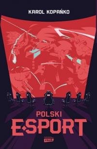 Polski e-sport - Kopańko Karol   mała okładka