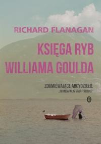 Księga ryb Williama Goulda - Richard Flanagan | mała okładka