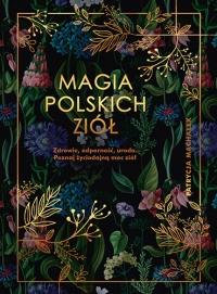 Magia polskich ziół - Machałek Patrycja | mała okładka