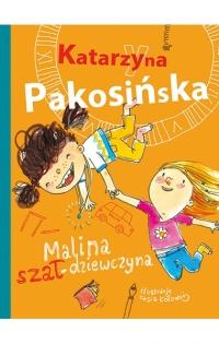 Malina szał-dziewczyna - Katarzyna Pakosińska | mała okładka