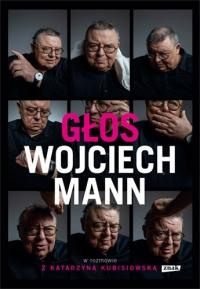 Głos. Wojciech Mann w rozmowie z Katarzyną Kubisiowską - Mann Wojciech | mała okładka
