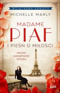 Madame Piaf i pieśń o miłości  - Michelle Marly   mała okładka