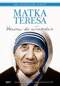 Wezwani do miłosierdzia - Matka Teresa | mała okładka