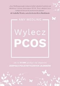 Wylecz PCOS. - Amy Medling  | mała okładka