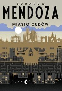 Miasto cudów - Eduardo Mendoza | mała okładka