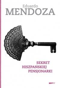 Sekret hiszpańskiej pensjonarki - Eduardo Mendoza  | mała okładka