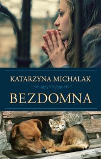 Bezdomna  - Katarzyna Michalak   mała okładka