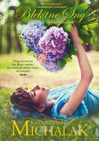 Błękitne sny. Wydanie specjalne - Michalak Katarzyna | mała okładka