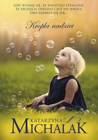 Kropla nadziei - Katarzyna Michalak | mała okładka