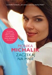 Zaczekaj na mnie - Michalik Monika | mała okładka