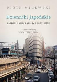 Dzienniki japońskie. Zapiski z roku Królika i roku Konia - Piotr Milewski | mała okładka