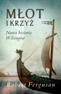 Młot i krzyż. Nowa historia wikingów - Robert Ferguson | mała okładka