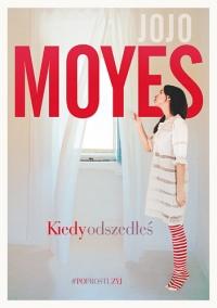 Kiedy odszedłeś - Jojo Moyes | mała okładka