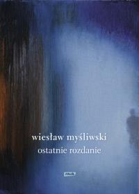Ostatnie rozdanie (2019) - Wiesław Myśliwski | mała okładka