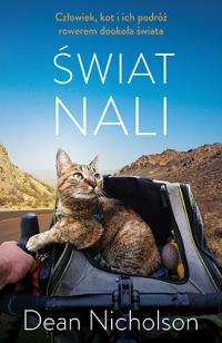 Świat Nali. Człowiek, kot i ich podróż rowerem dookoła świata - Nicholson Dean | mała okładka