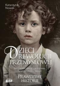 Dzieci rewolucji przemysłowej - Katarzyna Nowak | mała okładka