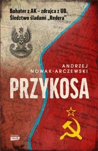 Przykosa. Bohater z AK - zdrajca z UB. Śledztwo śladami Redera  - Andrzej Nowak - Arczewski | mała okładka