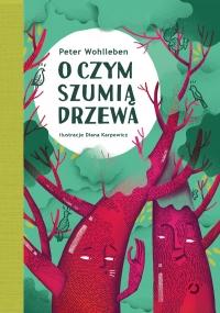 O czym szumią drzewa - Peter Wohlleben | mała okładka