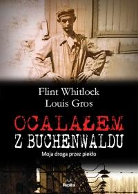 Ocalałem z Buchenwaldu. Moja droga przez piekło - Flint Whitlock, Louis Gros  | mała okładka