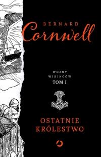 Ostatnie królestwo - Bernard Cornwell | mała okładka