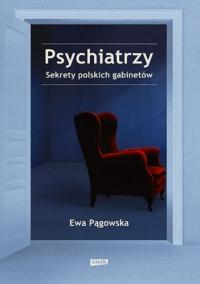 Psychiatrzy. Sekrety polskich gabinetów - Ewa Pągowska   mała okładka