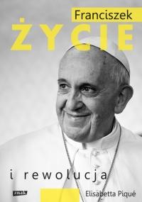 Franciszek. Życie i rewolucja - Elisabetta Piqué | mała okładka
