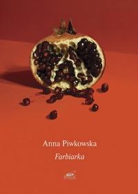 Farbiarka - Anna Piwkowska     mała okładka