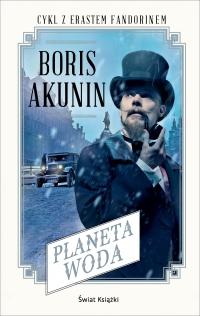 Planeta Woda. Cykl z Erastem Fandorunem - Boris Akunin | mała okładka