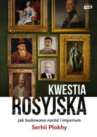 Kwestia rosyjska. Jak budowano naród i imperium - Serhii Plokhy | mała okładka