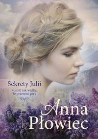 Sekrety Julii - Anna Płowiec | mała okładka
