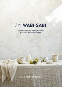 Żyj Wabi Sabi - Julie Pointer Adams | mała okładka