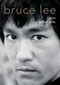 Bruce Lee. Życie - Matthew Polly | mała okładka