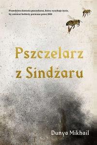 Pszczelarz z Sindżaru - Dunya Mikhail   mała okładka