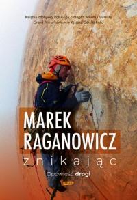 Znikając. Opowieść drogi - Raganowicz Marek | mała okładka