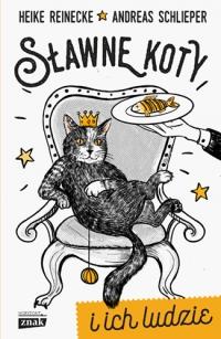 Sławne koty i ich ludzie - Reinecke Heike, Schlieper Andreas   mała okładka