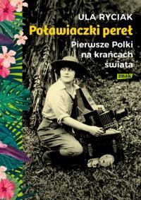 Poławiaczki pereł. Pierwsze Polki na krańcach świata - Ula Ryciak | mała okładka