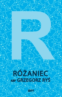 Różaniec - Grzegorz Ryś | mała okładka