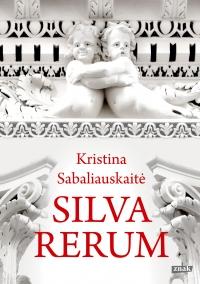 Silva rerum - Kristina Sabaliauskaitė   mała okładka