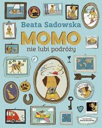 Momo nie lubi podróży - Beata Sadowska | mała okładka