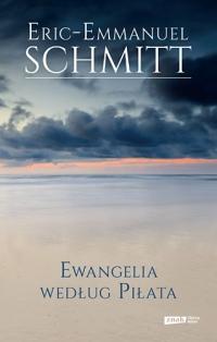 Ewangelia według Piłata - Eric-Emmanuel Schmitt | mała okładka