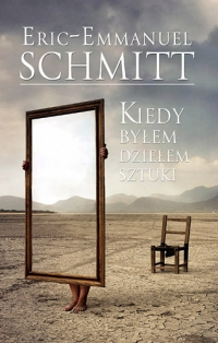 Kiedy byłem dziełem sztuki - Eric-Emmanuel Schmitt | mała okładka