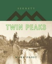 Sekrety Twin Peaks - Mark Frost | mała okładka