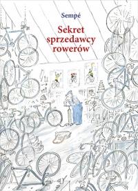 Sekret sprzedawcy rowerów - Jean-Jacques Sempé | mała okładka