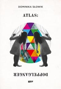 Atlas: Doppelganger - Dominika Słowik | mała okładka