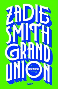 Grand Union - Zadie Smith  | mała okładka