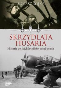 Skrzydlata husaria. Historia polskich lotników bombowych - Sojka Łukasz | mała okładka