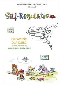 Self-regulation. Opowieści dla dzieci - Stążka-Gawrysiak Agnieszka | mała okładka